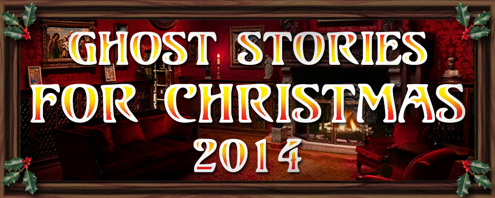 Ghost Stories for Christmas 2014