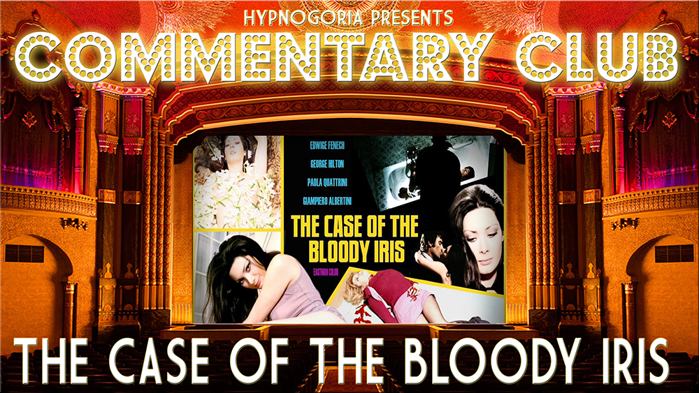 Commentary Club 46 - The Case of the Bloody Iris