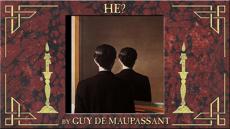 From the Great Library of Dreams 010 - He? by Guy de Maupassant