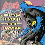 The Natural History of the Batman Part 12