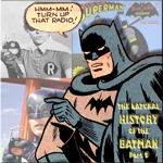 The Natural History of the Batman Part 9