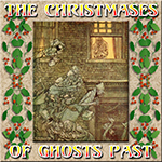 Christmases of Ghosts Past