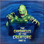The Chronicles of the Creature Part II