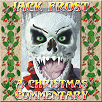 Jack Frost Commentary
