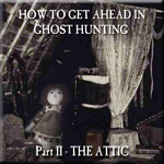 How To Get Ahead In Ghost Hunting Part II