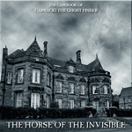 The Horse of the Invisible