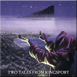 Two Tales from Kingsport