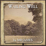Wailing Well by MR James